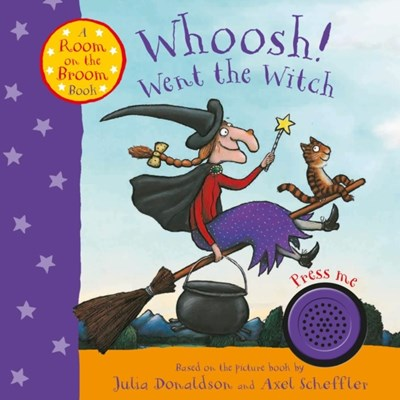 Whoosh! Went the Witch: A Room on the Broom Book Julia Donaldson 9781509854486