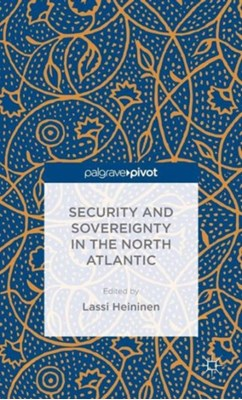 Security and Sovereignty in the North Atlantic  9781137470713