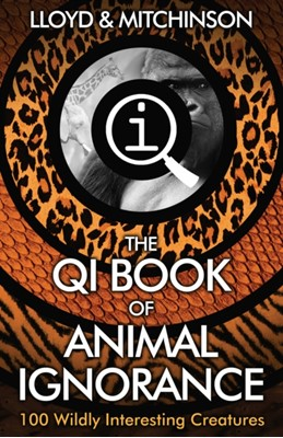 QI: The Book of Animal Ignorance John Mitchinson, John Lloyd 9780571323890
