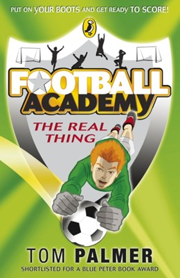 Football Academy: The Real Thing Tom Palmer 9780141324692