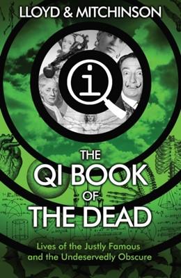 QI: The Book of the Dead John Mitchinson, John Lloyd 9780571324118