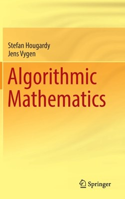 Algorithmic Mathematics Jens Vygen, Stefan Hougardy 9783319395579