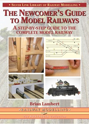 The Newcomer's Guide to Model Railways Brian Lambert 9781857943290