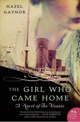 The Girl Who Came Home Hazel Gaynor 9780062316868