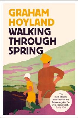 Walking Through Spring Graham Hoyland 9780008156145