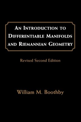An Introduction to Differentiable Manifolds and Riemannian Geometry, Revised William M. (Washington University Boothby 9780121160517