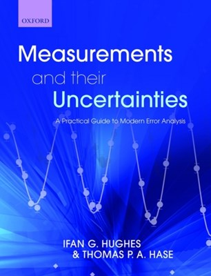 Measurements and their Uncertainties Ifan (Department of Physics Hughes, Thomas (Department of Physics Hase 9780199566334