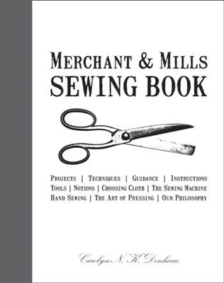 Merchant & Mills Sewing Book Roderick Field, Carolyn Denham 9781908449092