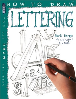 How To Draw Creative Hand Lettering Mark Bergin 9781912006298
