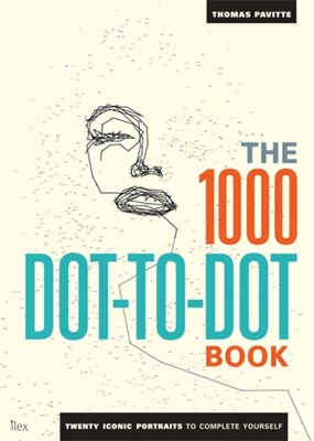 The 1000 Dot-to-Dot Book: Icons Thomas Pavitte 9781781571040