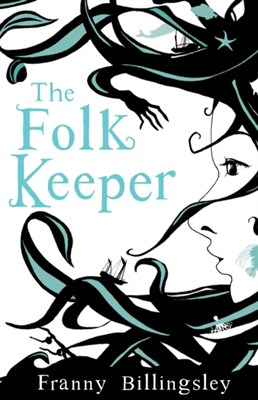 The Folk Keeper Franny Billingsley 9781408813195