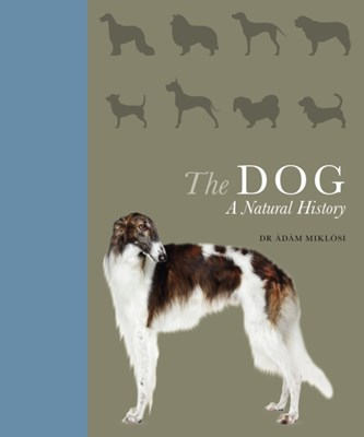 The Dog Adam Miklosi 9781782405627