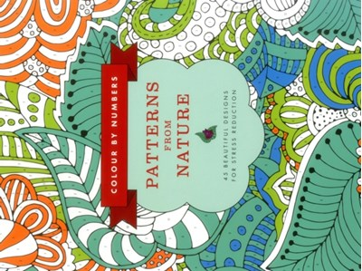 Colour by Numbers: Patterns from Nature  9781780195070