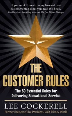 The Customer Rules Lee Cockerell 9781781251225