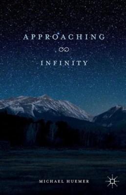 Approaching Infinity Michael (Universityn of Boulder Huemer 9781137560865