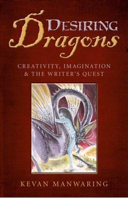Desiring Dragons Kevan Manwaring 9781782795834