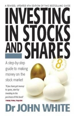 Investing In Stocks & Shares 8th Edition John White 9781845284534