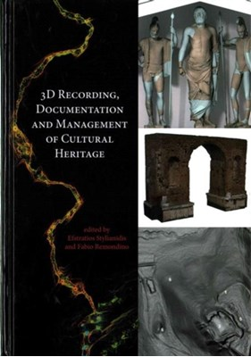 3D Recording, Documentation and Management of Cultural Heritage  9781849951685