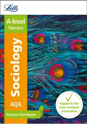 AQA A-level Sociology Practice Test Papers Letts A-Level 9780008179052