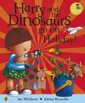Harry and the Bucketful of Dinosaurs go on Holiday Ian Whybrow 9780141338330
