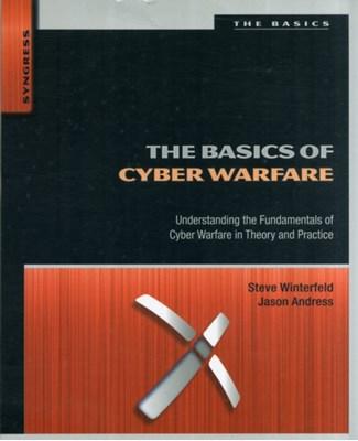 The Basics of Cyber Warfare Jason (CISSP Andress, Steve ((CISSP Winterfeld 9780124047372
