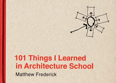 101 Things I Learned in Architecture School Matthew (Registered Architect) Frederick 9780262062664