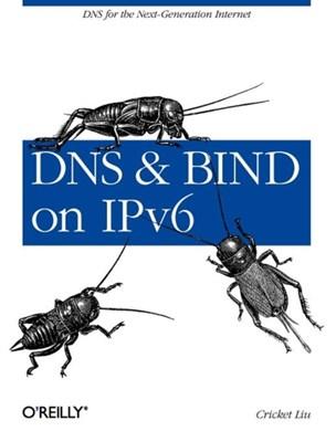 DNS and BIND on IPv6 Cricket Liu 9781449305192