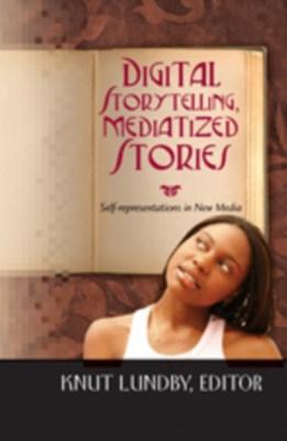 Digital Storytelling, Mediatized Stories  9781433102745