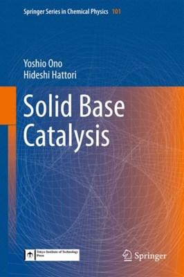 Solid Base Catalysis Hideshi Hattori, Yoshio Ono 9783642183386