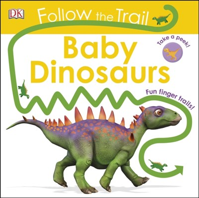 Follow The Trail Baby Dinosaurs DK 9780241273128