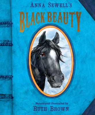Black Beauty (Picture Book) Anna Sewell 9781783441709