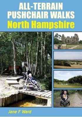 All-Terrain Pushchair Walks North Hampshire Jane F. Ward 9781850589075