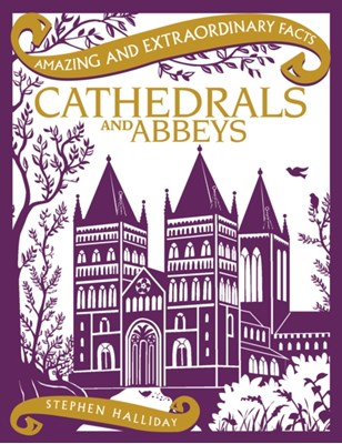 Cathedrals and Abbeys Stephen Halliday 9781910821046