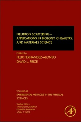 Neutron Scattering - Applications in Biology, Chemistry, and Materials Science  9780128053249