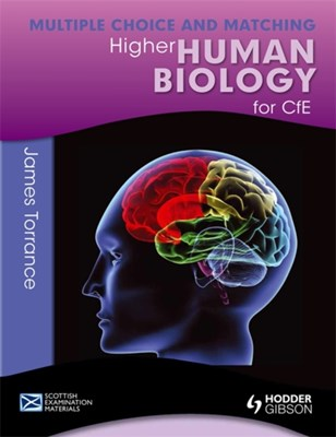 Higher Human Biology for CfE: Multiple Choice and Matching James Fullarton, Caroline Stevenson, James Simms, James Torrance, Clare Marsh 9781471847431