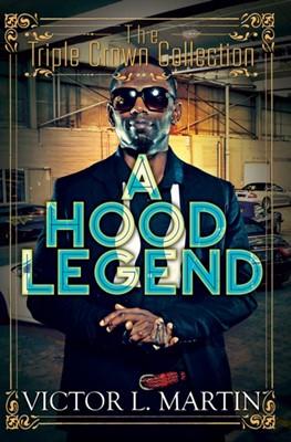 A Hood Legend Victor L. Martin 9781622867431