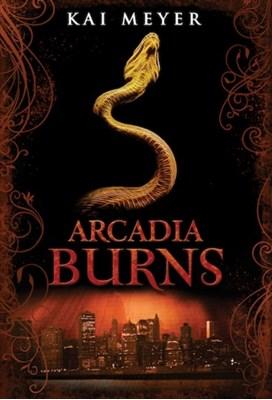 Arcadia Burns Kai Meyer 9781848778986