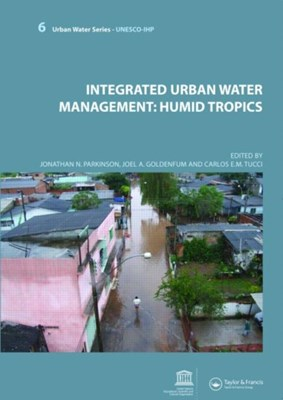 Integrated Urban Water Management: Humid Tropics  9780415453530