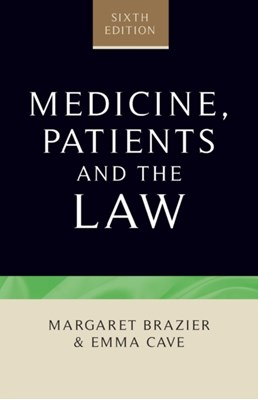 Medicine, Patients and the Law Margaret Brazier, Emma Cave 9781784991364