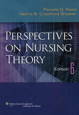 Perspectives on Nursing Theory Nelma B. Crawford Shearer, Pamela G. Reed 9781609137489