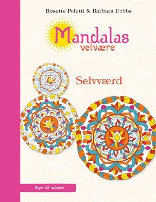 Mandalas velvære - Selvværd Barbara Dobbs, Rosette Poletti 9788771583427