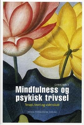 Mindfulness og psykisk trivsel Chris Mace 9788777065217