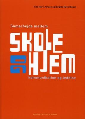 Samarbejde mellem skole og hjem Trine Mark Jensen, Birgitte Ravn Olesen 9788777067129
