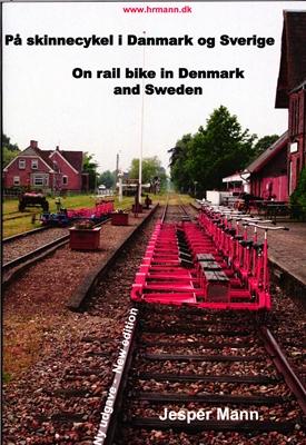 På skinnecykel i Danmark og Sverige Jesper Mann 9788799616671