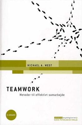 Teamwork - Metoder til effektivt samarbejde, 4. udgave Michael A. West 9788771580051