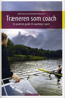 Træneren som coach Jakob Hansen, Kristoffer Henriksen 9788777066344