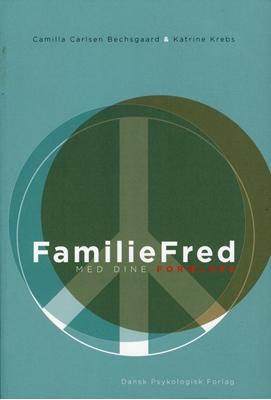 Familiefred med dine forældre Katrine Krebs, Camilla Carlsen Bechsgaard 9788777067914