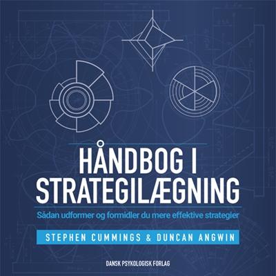Håndbog i strategilægning Stephen Cummings, Duncan Angwin 9788771583762