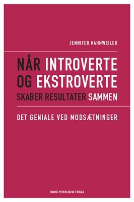 Når introverte og ekstroverte skaber resultater sammen Jennifer B. Kahnweiler 9788771584189