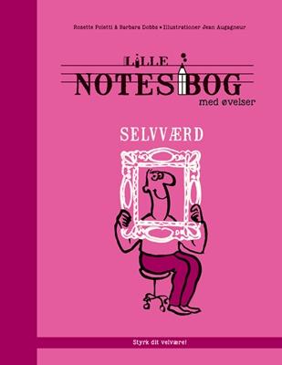 Lille notesbog med øvelser - Selvværd Rosette Poletti, Barbara Dobbs 9788771583342